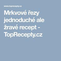 Mrkvové řezy jednoduché ale žravé recept - TopRecepty.cz