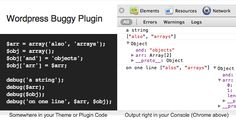 WordPress Buggy Plugin . I got back into WordPress Themes and Plugins programming and found myself struggled debugging my code. There are several options to debug  PHP  code but each has its drawbacks for
