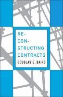 Reconstructing contracts / Douglas G. Baird.