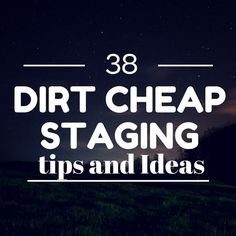 These dirt cheap home staging ideas will help tip buyers in your favor. The stats prove it out. These cheap tips will help you get more for your sellers. Come see us to sell your house! Charles Stallions Real Estate Services 850-478-8811