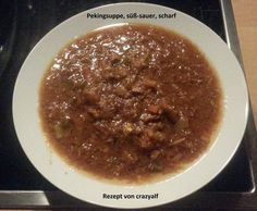 Rezept Pekingsuppe süß-sauer, scharf von crazyalf - Rezept der Kategorie Suppen
