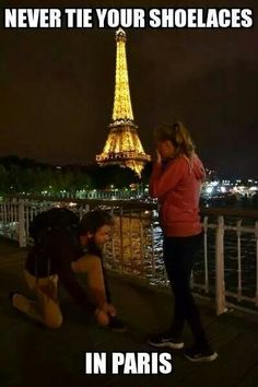 Never bend down to tie your shoes on one knee in Paris