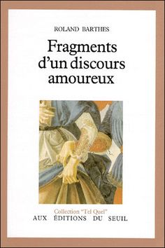 A Lover& Discourse: Fragments, Roland Barthes Good Books, My Books, Modernism In Literature, Read Theory, Roland Barthes, Literary Theory, Critical Theory, Tu Me Manques, Literary Criticism