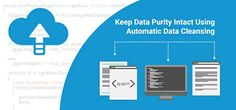 Keep Data Purity Intact Using Automatic Data Cleansing #Data