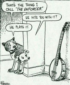 The Enforcer perfect cartoon - ha!Red's never been too fond of my practicing! Dog Jokes, Jokes Pics, Cartoon Jokes, Funny Cartoons, Funny Memes, Funny Stuff, Music Jokes, Music Humor, Musicals