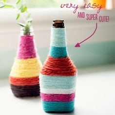Craft Of The Day: Yarn Wrapped Bottle Vases.. Pretty :)
