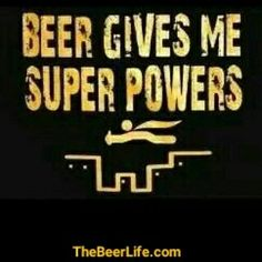 Does beer give you superpowers? Check out TheBeerLife.com!