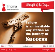 """Failure is an inevitable way station on the journey to success."" ‪#‎thoughtoftheday‬ ‪#‎motivation‬ ‪#‎inspiration‬ ‪#‎Trigma‬"