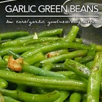 Garlic Green Beans Per Serving: 147 Calories; 14g Fat (79.5% calories from fat); 2g Protein; 6g Carbohydrate; 3g Dietary Fiber; 0mg Cholesterol; 3g Effective Carbs