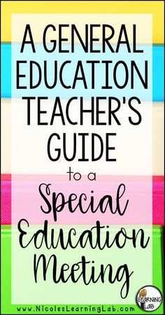 General Education Teacher's guide to a Special Education Meeting. IEP meeting. CSE meeting.