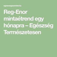Reg-Enor mintaétrend egy hónapra – Egészség Természetesen Paleo, Healthy Eating, Math, Fitness, Recipes, Diet, Eating Healthy, Healthy Nutrition, Clean Foods