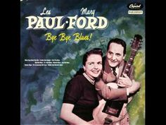 Les Paul & Mary Ford - It's a Lonesome Old Town