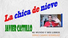 La chica de nieve, Javier Castillo #reseña #libros #literatura Book Reviews, Snow, Castles, Literatura, Girls