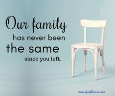 Our lives can never be the same. You were the person who we all revolved around.. Our family's anchor.