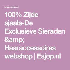 100% Zijde sjaals-De Exclusieve Sieraden & Haaraccessoires webshop   Esjop.nl