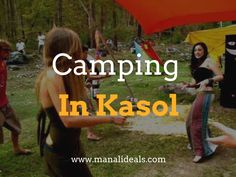 Kasol camping taken as an enchanting way of refreshment in the hilly areas. call on 9873734364 for details!