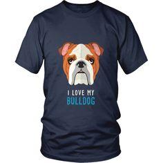 I love my Bulldog Dogs T-shirt