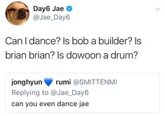 Well technically Dowoon is a drummer not a drum and who is Brian I only know Young K Shinee, Jonghyun, Day6 Jae Twitter, Bad Songs, Jae Day6, Young K, Fandom Memes, Funny Kpop Memes, Korean Bands