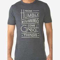 Humble Beginnings Tee (designer: Dan Cassaro) on Fab.com