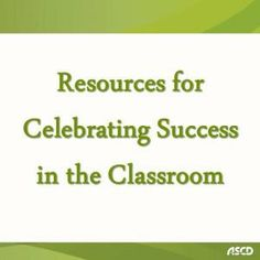 Resources for Celebrating Success in the Classroom