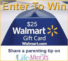 Share Your #Parenting Tips and Enter For A Chance To WIN a $25 @Walmart Gift Card via @Your Life After 25 Da Vinci!