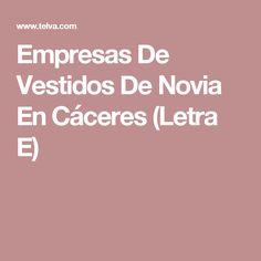 Empresas De Vestidos De Novia En Cáceres (Letra E)