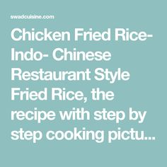 Chicken fried rice recipe in english and marathi language with step chicken fried rice indo chinese restaurant style fried rice the recipe with step by step cooking pictures follows fried rice is a tasty dish that is forumfinder Image collections