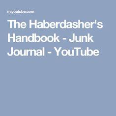 The Haberdasher's Handbook - Junk Journal - YouTube