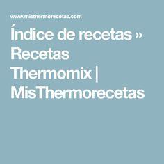 Índice de recetas » Recetas Thermomix | MisThermorecetas