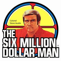 The Six Million Dollar Man -- LOVED. 1970's tv shows - Google Search