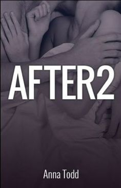 Page 2 After 2:Chapter 132. - This is the sequel (continuation) of After. Harry and Tessa's relationship will be tested...