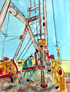 A Watercolor Painting by Tim Ross Title: They Toil for Oil www.timross.com