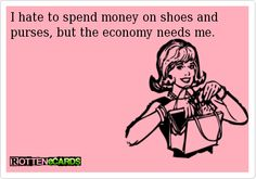 doing my part to stimulate the economy Ecards, Personality, E Cards