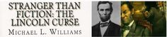 """#Lincoln: """"Stranger than Fiction"""" book is interesting read. Never heard of the """"Lincoln Curse"""" before."""