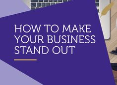 How to make your business stand out from the crowd // The Golden Goose http://thegoldengoose.com.au/branding/how-to-make-your-business-stand-out-from-the-crowd/