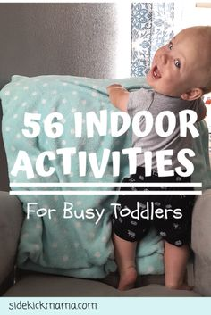 56 Indoor Activities To Keep Your Toddler Busy AND Learning - 56 Indoor Activities To Keep Your Toddler Busy AND Learning Activities for Kids Activities For 1 Year Olds, Toddler Learning Activities, Parenting Toddlers, Infant Activities, Indoor Activities For Toddlers, Everyday Activities, Summer Activities, Family Activities, Parenting Advice