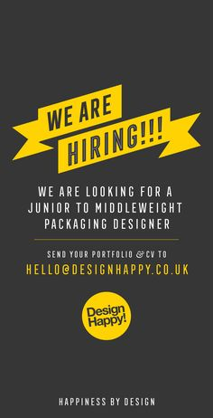 We are hiring! Design Happy are seeking a talented and ideas focused junior/ middleweight packaging designer to join the team and be part of our fast growing and vibrant agency, based in Kingston upon Thames. Hiring Poster, Ads Banner, Esports Logo, Font Logo, Print Design, Graphic Design, We Are Hiring, Job Posting, Fast Growing
