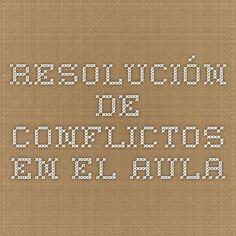 Resolución de conflictos en el aula. Análisis y abordaje del conflicto. Conflicto individual y conflicto grupal