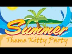 Summer Theme Kitty Party: Watch My Live Kitty Party Video