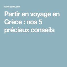 Partir en voyage en Grèce : nos 5 précieux conseils