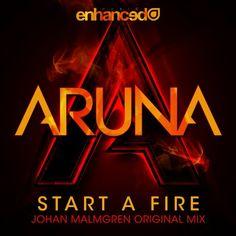 Johan Malmgren, Aruna — Start A Fire (Johan Malmgren Original Mix) [Enhanced Recordings] :: Beatport