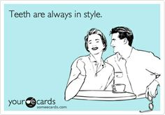"""Teeth are always in style."" #dental"