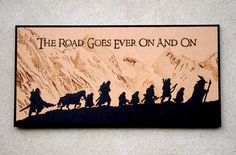 The Lord of the Rings - The road goes ever on and on. Woodburned. $54.90, via Etsy.