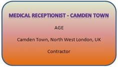 NEW JOB VACANCIES FROM AGE121...FIND MORE AT WWW.AGE121.COM/RECRUITMENT :) New Job Vacancies, Medical Receptionist, Camden Town, West London