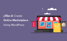 Do you want to build an online marketplace website using WordPress? Learn how to easily create an online marketplace using WordPress (no coding required).