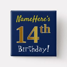 Blue Faux Gold Birthday With Custom Name Pinback Button - blue gifts style giftidea diy cyo Blue Birthday Parties, Birthday Gifts For Teens, 14th Birthday, Birthday Diy, Custom Buttons, Personalized Buttons, Customized Gifts, Design, Size 2