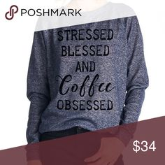 Stressed Blessed Long Sleeved Graphic Top Stressed, Blessed and Coffee Obsessed! Who do you know that this describes? 🙋🏼 This sweatshirt style top comes in navy with black writing. Tops Tees - Long Sleeve