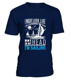 # Sailing-Sailor- .   IMPORTANT: These shirts are only available for a LIMITED TIME, so act fast and order yours nowBuy 2 or more with FRIENDS and save on shipping!
