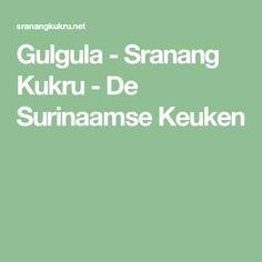 Gulgula - Sranang Kukru - De Surinaamse Keuken