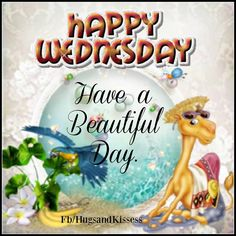 Happy Wednesday Hope You Have A Beautiful Day good morning wednesday hump day humpday hump day camel wednesday quotes happy wednesday good morning wednesday wednesday quote happy wednesday quotes Wednesday Hump Day, Wednesday Greetings, Happy Wednesday Quotes, Good Morning Wednesday, Wednesday Humor, Friday Humor, Good Morning Quotes, Happy Quotes, Morning Sayings